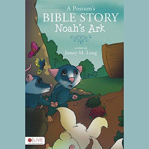 A Possum's Bible Story: Noah's Ark audiobook cover art