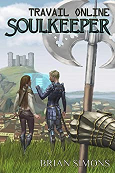 Travail Online: Soulkeeper: LitRPG Series (Book 1) by [Brian Simons]