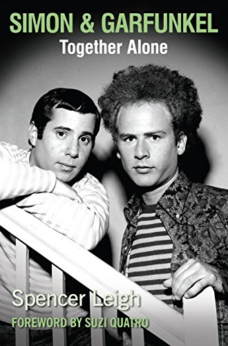 Simon & Garfunkel: Together Alone (English Edition)