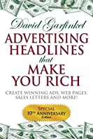 Advertising Headlines That Make You Rich: Create Winning Ads, Web Pages, Sales Letters and More