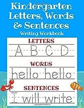 Kindergarten Letters, Words & Sentences Writing Workbook: Kindergarten Homeschool Curriculum Scholastic Workbook to Boost Writing, Reading and Phonics ... Handwriting Book, Pre K and Kids Ages 3-5)