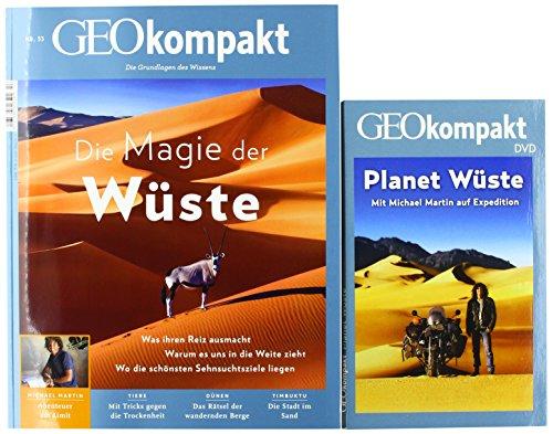 GEO kompakt / GEOkompakt mit DVD 53/2017 - Die Magie der Wüste: DVD: Planet Wüste - Mit Michael Martin auf Expedition