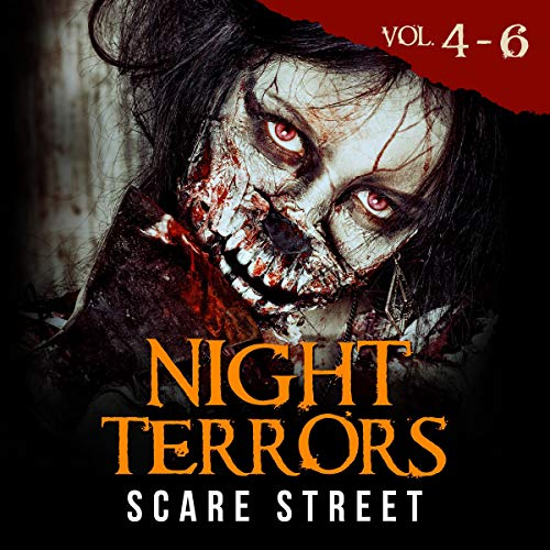 Night Terrors Volumes 4 - 6 Audiobook By Scare Street cover art