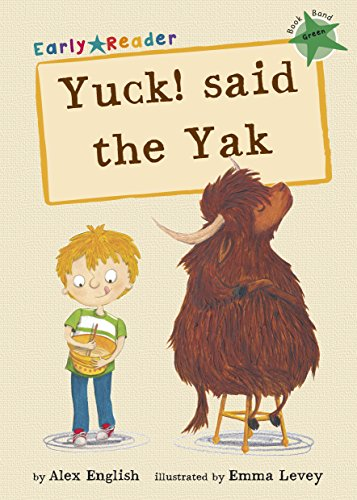 English, A:  Yuck said the Yak (Green Early Reader)