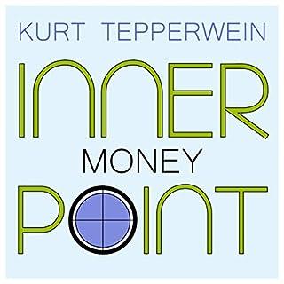 Money     Inner Point              Autor:                                                                                                                                 Kurt Tepperwein                               Sprecher:                                                                                                                                 Kurt Tepperwein                      Spieldauer: 47 Min.     3 Bewertungen     Gesamt 4,7