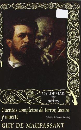 Cuentos completos de terror, locura y muerte (Gótica, Band 83)