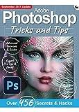 Adobe Photoshop Tricks And Tips: Over 456 Secrets & Hacks (English Edition)