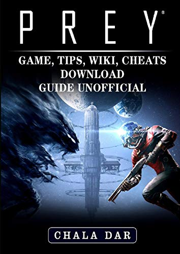 PREY GAME TIPS WIKI CHEATS DOW