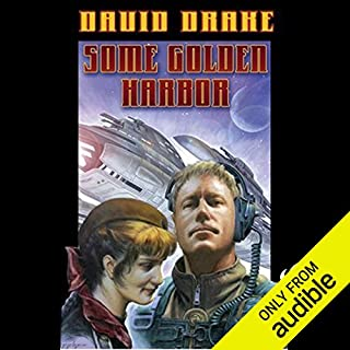 Some Golden Harbor      RCN Series, Book 5              By:                                                                                                                                 David Drake                               Narrated by:                                                                                                                                 Victor Bevine                      Length: 14 hrs and 10 mins     270 ratings     Overall 4.4