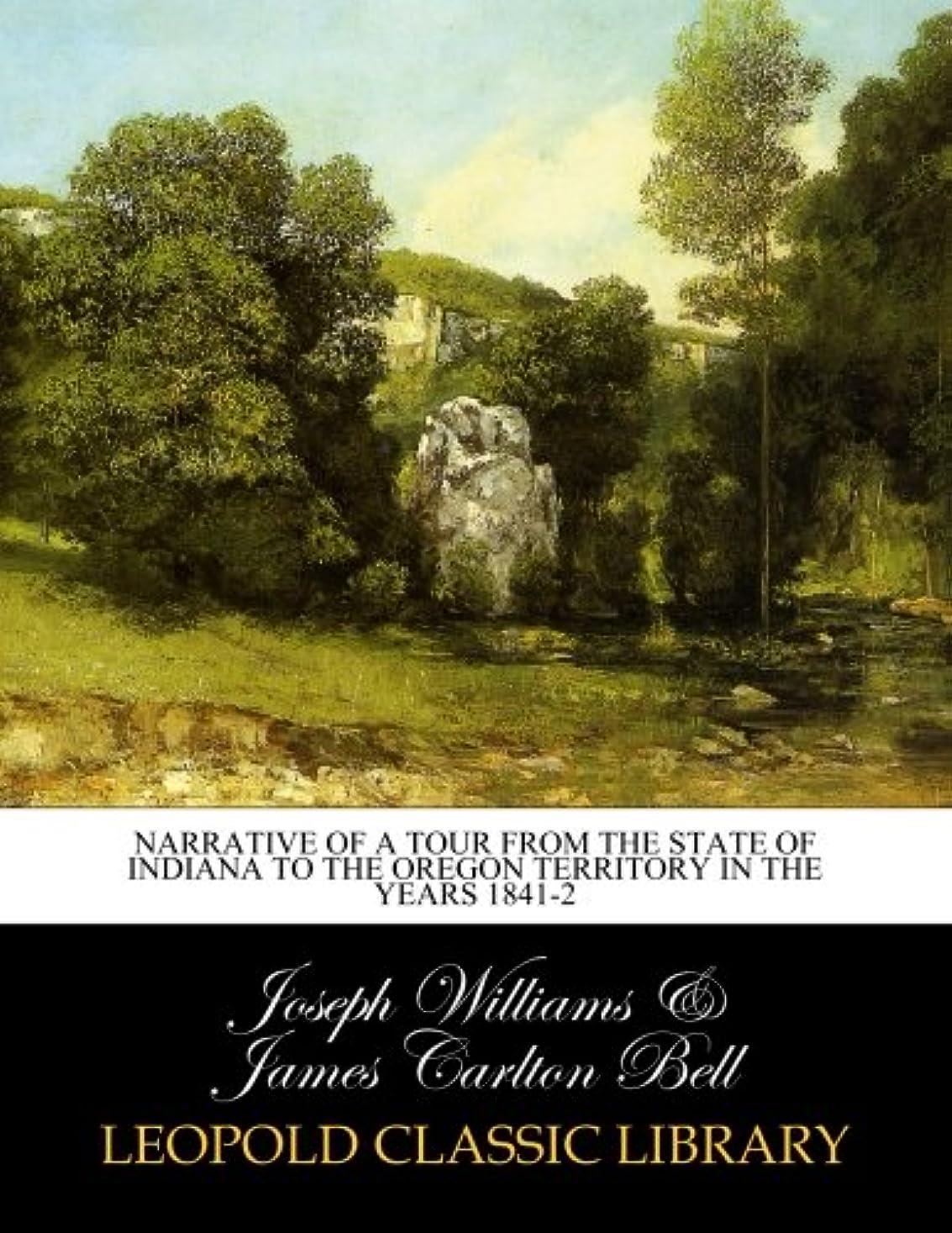シールド作業器官Narrative of a tour from the state of Indiana to the Oregon territory in the years 1841-2