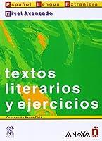 Textos literarios y ejercicios. Nivel Avanzado (Spanish Edition) by Concepcion Bados Ciria(2001-07-01)