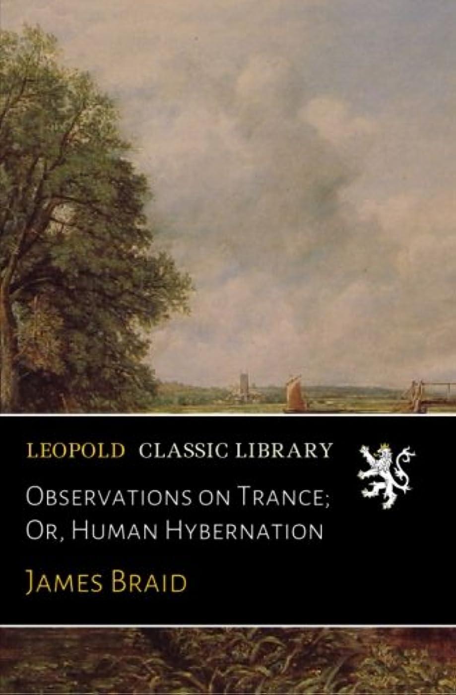 押す泣き叫ぶ出くわすObservations on Trance; Or, Human Hybernation