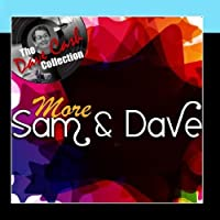 More Sam & Dave - [The Dave Cash Collection] by Sam & Dave