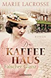 Das Kaffeehaus - Falscher Glanz: Roman - Die Kaffeehaus-Saga 2 (German Edition)
