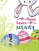 Happy Easter Activity Book for Kids Ages 8-12: An Amazing and Fun Activity Happy Easter Book for Kids, Girls, Toddler and Preschool Game For Learning, Easter Bunny Coloring, Tracing, Mazes, Word Search, Color by Number, and More!