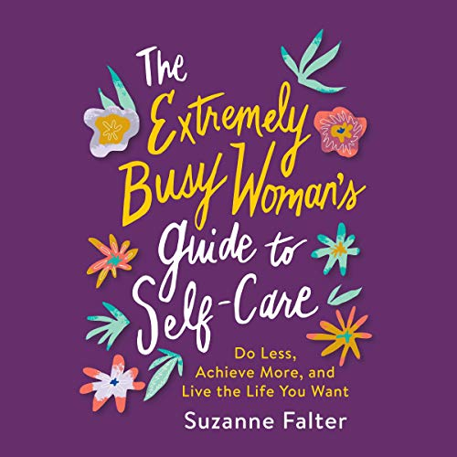 The Extremely Busy Woman's Guide to Self-Care cover art