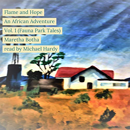 Flame and Hope: An African Adventure (Fauna Park Tales, Book 1)