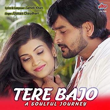 Tere Bajo (A Soulful Journey )