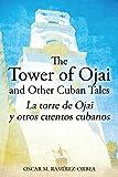 The Tower of Ojai and Other Cuban Tales: La torre de Ojai y otros cuentos cubanos (English Edition)