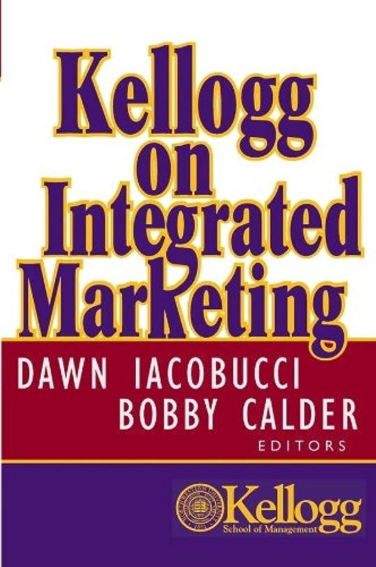 シーフードゆりかご創造Kellogg on Integrated Marketing (English Edition)