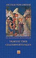 Traktat ueber Geldabwertungen. De Mutatione Monetarum Tractatus