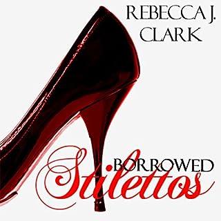 Borrowed Stilettos audiobook cover art