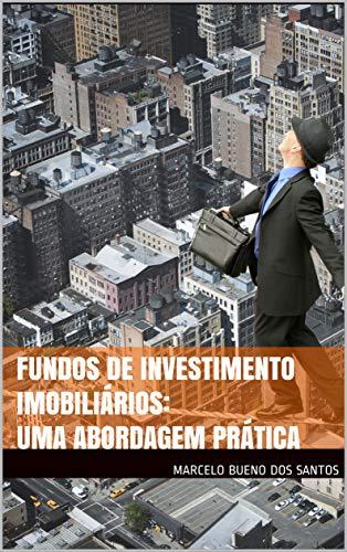Fundos de Investimento Imobiliários: Uma abordagem prática