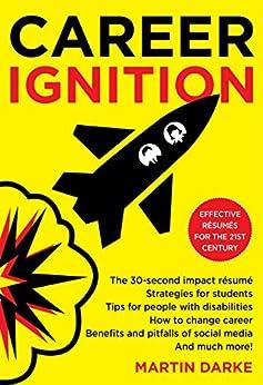 [Martin Darke]のCareer Ignition: Effective résumés for the 21st century (English Edition)