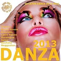 Danza 2013! (Kuduro Merengue Salsa Bachata Reggaet