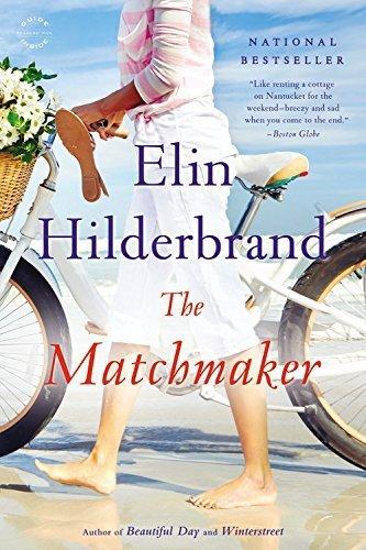 By Elin Hilderbrand - The Matchmaker: A Novel (Reprint) (2015-08-12) [Mass Market Paperback]