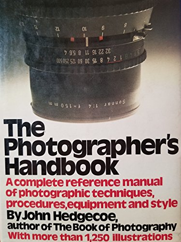 The photographers handbook: A complete reference manual of techniques, procedures, equipment and style
