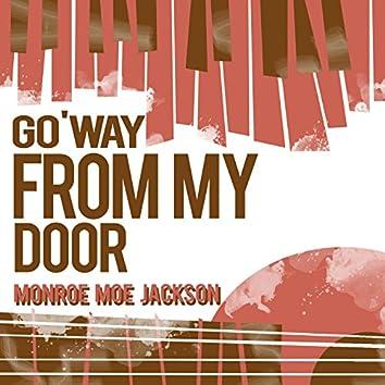Go 'Way from My Door