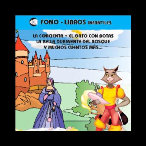 La Cenicienta, El Gato con Botas, La Bella Durmiente del Bosque, & Muchos Cuentos Mas audiobook cover art