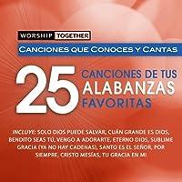 Worship Together: 25 Canciones De Tus Alabanzas by Worship Together (2012-04-03)