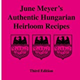 June Meyer s Authentic Hungarian Heirloom Recipes Third Edition