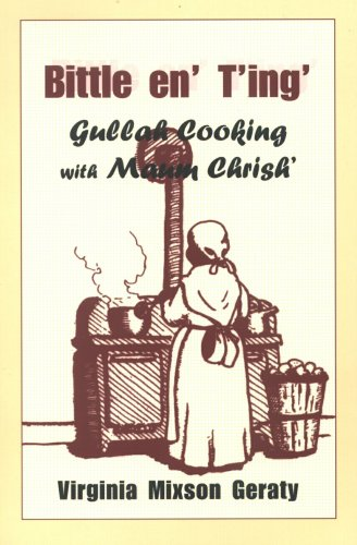 Bittle en' T'ing': Gullah Cooking With Maum Chrish' (English and Gullah Edition)