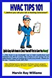 HVAC Tips 101: '...Before you call your A/C & Heating Contractor'