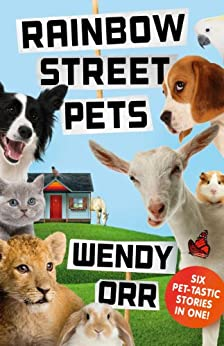Rainbow Street Pets by [Wendy Orr]