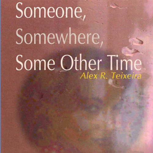 Someone, Somewhere, Some Other Time cover art