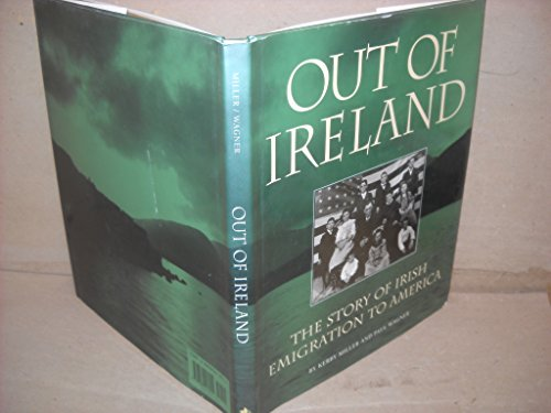 Compare Textbook Prices for Out of Ireland: The Story of Irish Emigration to America 3rd Printing Edition ISBN 9781880216255 by Miller, Kerby A.,Wagner, Paul