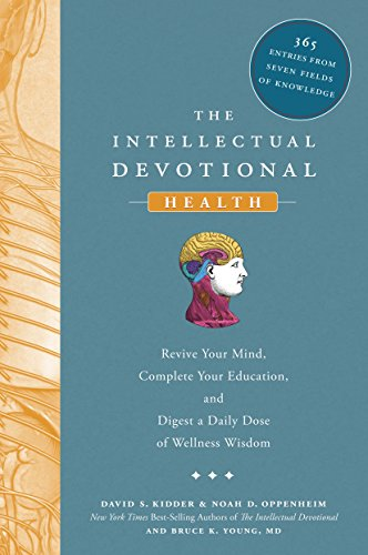 The Intellectual Devotional: Health: Revive Your Mind, Complete Your Education, and Digest a Daily Dose of Wellness Wisdom (The Intellectual Devotional Series)