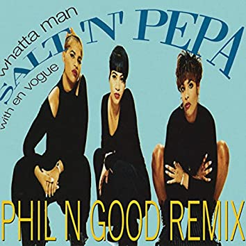 Whatta Man (Phil N Good Remix)