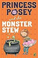 Princess Posey and the Monster Stew (Princess Posey, First Grader)