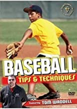 Baseball Tips and Techniques featuring Former Major League Baseball Player Tom Waddell