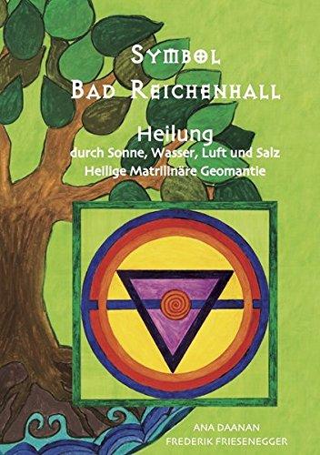 Symbol Bad Reichenhall: Heilung durch Sonne, Wasser, Luft und Salz. Heilige Matrilinäre Geomantie