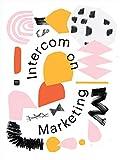 Intercom on Marketing: The marketing book for startups (English Edition)
