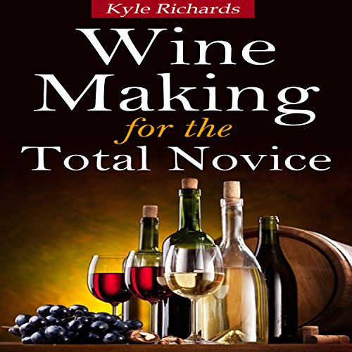 Wine Making for the Total Novice audiobook cover art