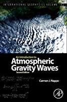 An Introduction to Atmospheric Gravity Waves (Volume 102) (International Geophysics, Volume 102)