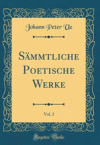 Sämmtliche Poetische Werke, Vol. 2 (Classic Reprint)