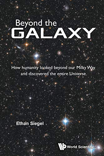 Beyond the Galaxy: How Humanity Looked Beyond Our Milky Way and Discovered the Entire Universe